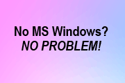 No Microsoft Windows, No Problem