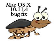 osx 10.11.4 bug fix